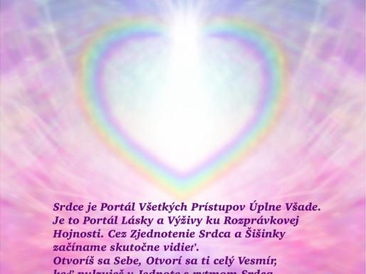 Prístupy ku Všetkému Úplne Všade Začínajú v Plne Otvorenom Srdci, ktoré sa viac otvára a zväčšuje