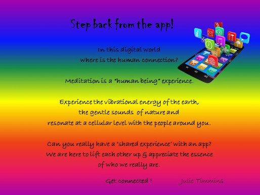 Step away from the app ...
