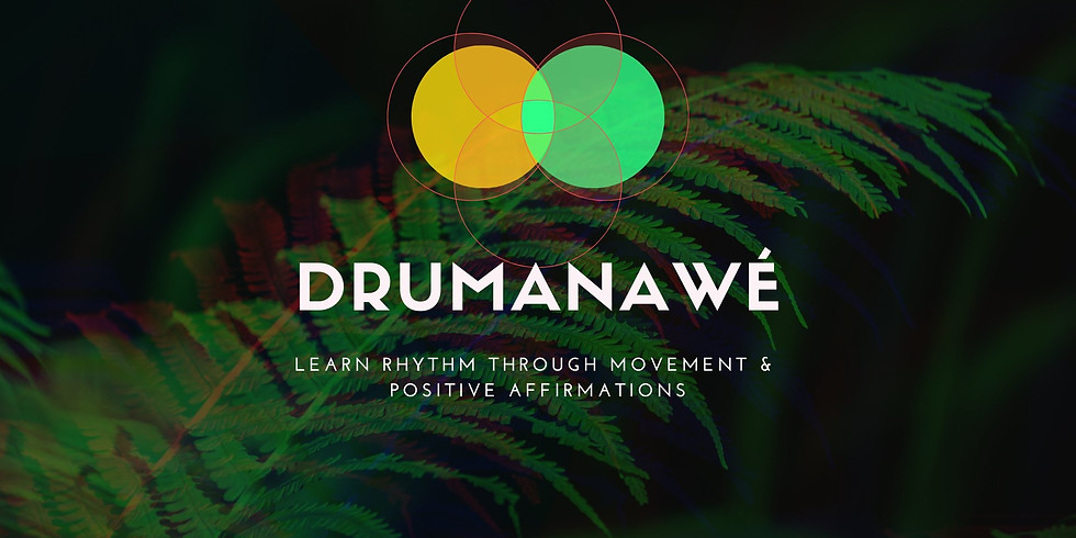 Drumanawé Workshop