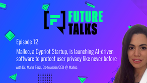 Episode 12: Malloc, a Cypriot Startup, is launching AI-driven software to protect user privacy