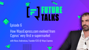 Episode 6: How WaysExpress.com evolved from Cyprus' very first e-supermarket