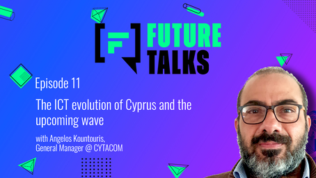 Episode 11: The ICT evolution of Cyprus and the upcoming wave