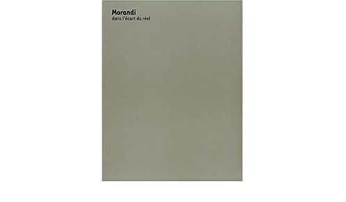 Morandi dans l'écart du réel. MAMVP. 2001.