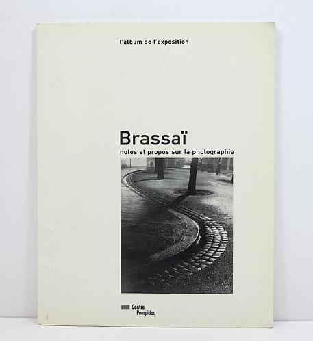 Brassai. Notes et propos sur la photographie. Centre Pompidou. 2000.