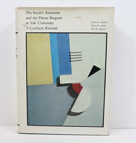 The Société anonyme andthe DreierBequest atYaleUniversity. 1984.