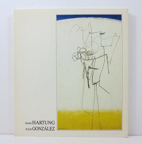 Hans Hartung. Dialogue avec Julio Gonzalez. 1991. IVAM Publisher.