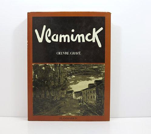 Maurice De Vlaminck. Catalogue raisonné De L'oeuvre gravé. Flammarion,1974