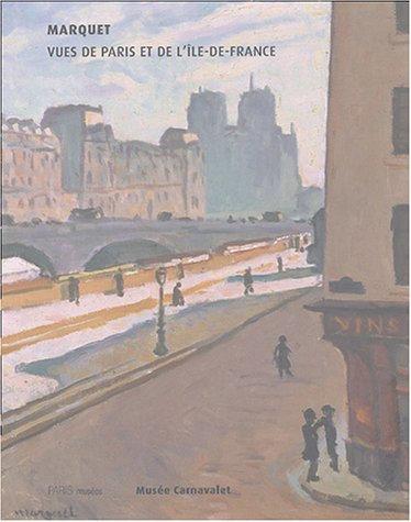 Marquet, vues de Paris, Musée Carnavalet, catalogue d'exposition, 2004