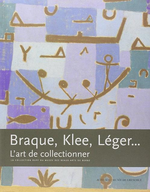 Braque, Klee, Léger... - L'art de collectionner. Actes Sud. 2006.