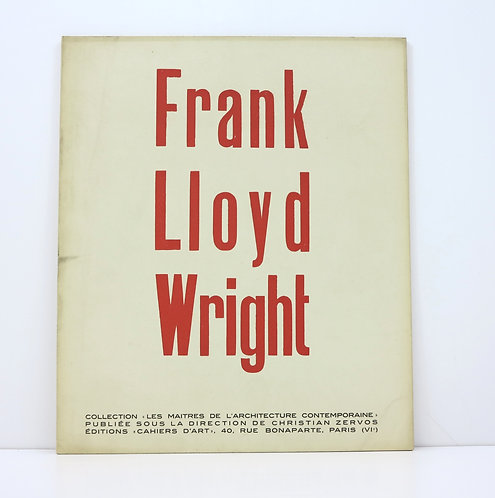 Frank Lloyd Wright. Cahiers d'Art. 1928.