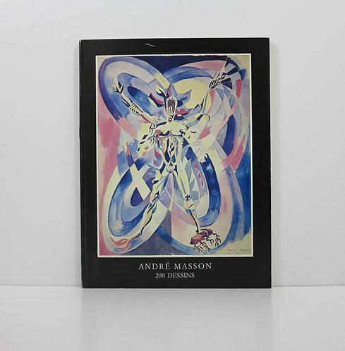 André Masson. 200 dessins. Musée d'Art moderne de la ville de Paris. 1976.