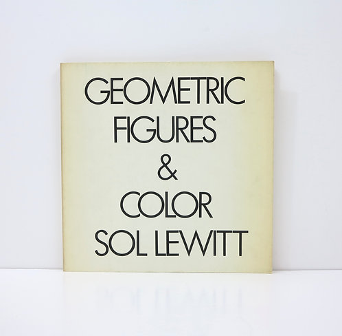 Geometric Figures & Color Sol Lewitt. Abrams. 1979.