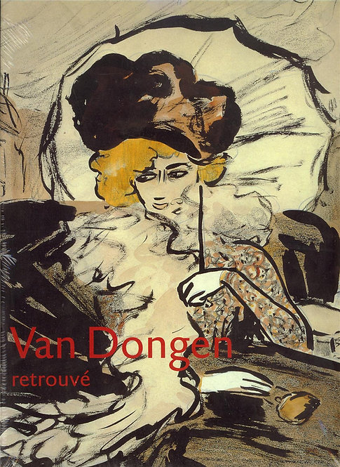 Van Dongen. Retrouvé. L'oeuvresurpapier1895 1912. RMN. 1997