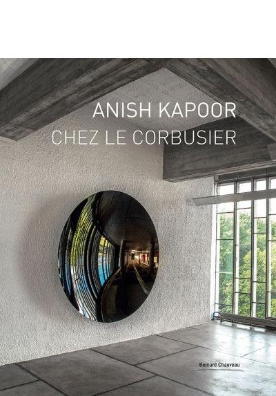 Anish Kapoor chez Le Corbusier. Bernard Chauveau. 2015.