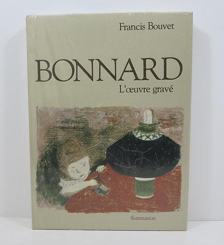 Bonnard, L'oeuvre Gravé. Par Francis Bouvet. 1981.