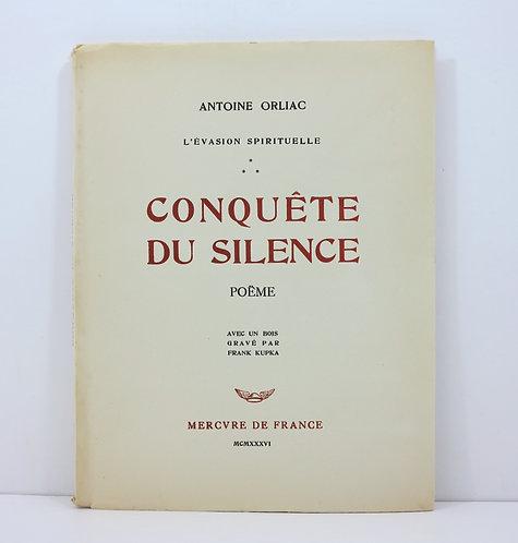 [KUPKA, Franz] ORLIAC, Antoine. Conquête du silence. Mercure de France. 1936.