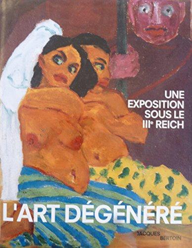 L'art dégénéré, Une exposition sous le III ème Reich, 1992