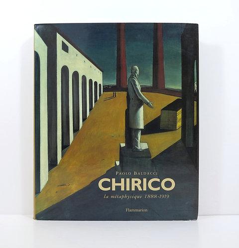 Giorgio De Chirico, La Metaphysique 1888-1919. Flammarion. 1997.
