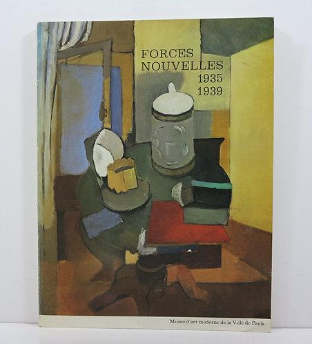 Forces Nouvelles 1935-1939. Musée d'Art Moderne. 1980.