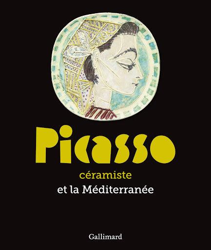 Picasso, Céramiste et laMéditérannée. Gallimard. 2013