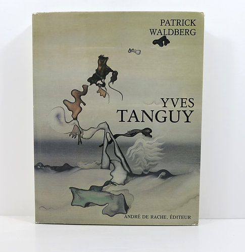 Yves Tanguy. By Patrick Waldberg. André de Rache publisher. 1977.