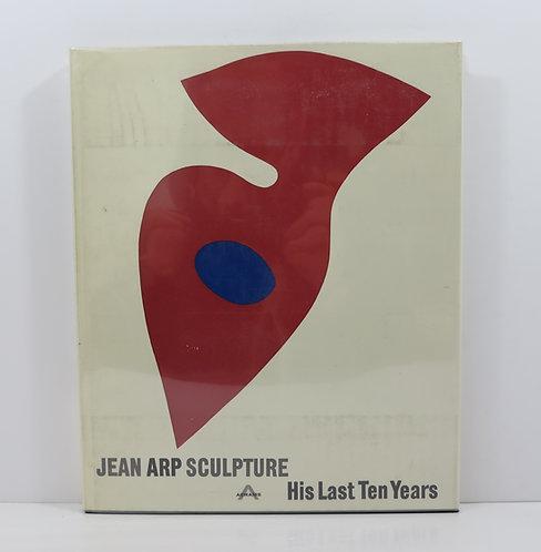 Jean Arp sculpture. His last Ten years. Abrams. 1968.