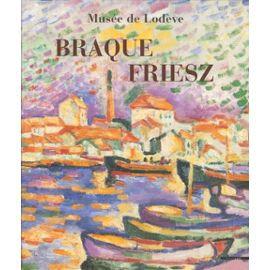 Braque-Friesz : Musée de Lodève 26 juin-30 octobre 2005