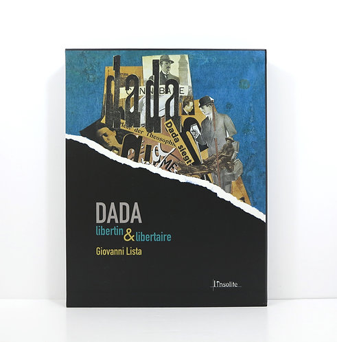 Dada - Libertin & Libertaire. By Giovanni Lista. Insolite publisher. 2005.