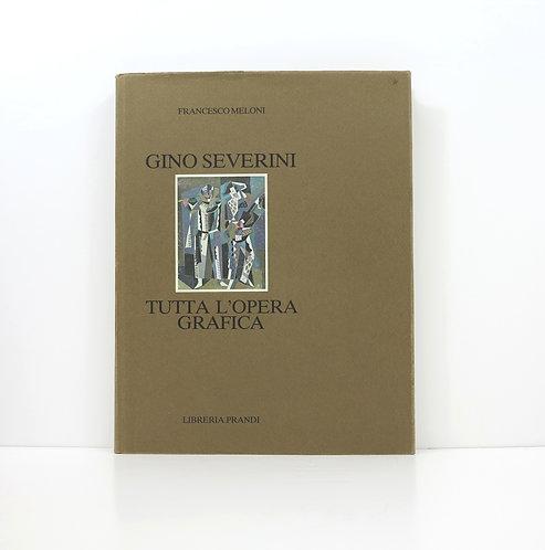 Gino Severini. By Francesco Meloni.Tutta l'opera grafica. Libreria Prandi.