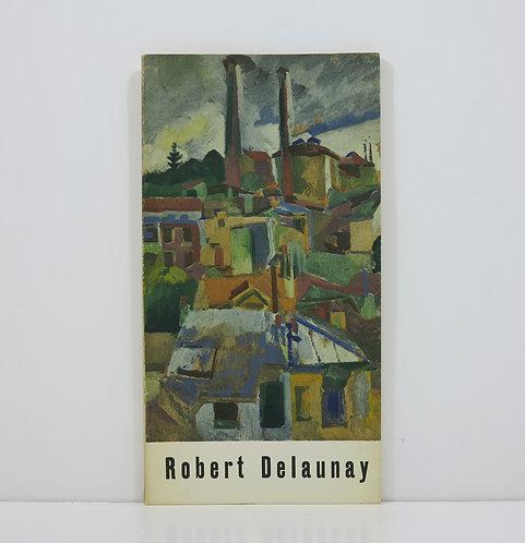 Robert Delaunay.Première époque 1903-1910. Berggruen. 1961.