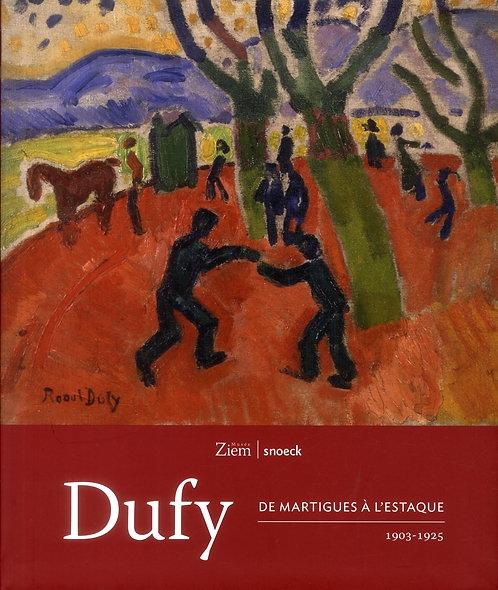 Raoul Dufy, De Martigues à l'Estaque, 1903-1925, 2013