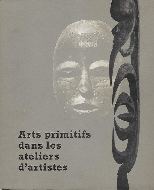 Arts Primitifs dans les ateliers d'artistes. Amis du Musée de l'Homme. 1967