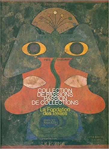 Collection de passions passion de collections. Fondation des Treilles. 2007.