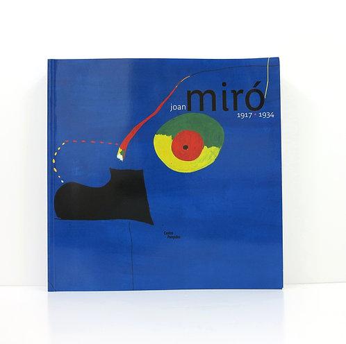 Joan Miró. La naissance du Monde.1917-1934. Centre Pompidou. 2004.