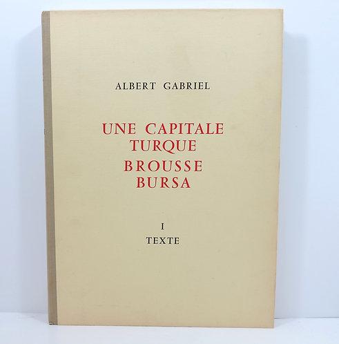 Une capitale turque. Brousse Bursa. Paris, Édition de Boccard, 1958