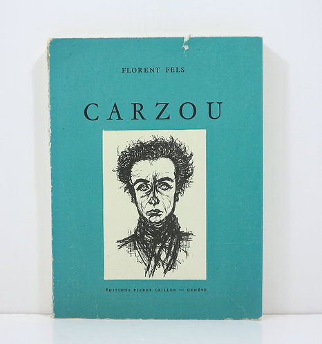 Carzou. By Florent Fels.P.Cailler publisher. 1955. Signed with drawing.