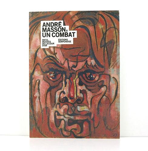 André Masson, un combat. Peintures, dessins, sculptures. 1998.