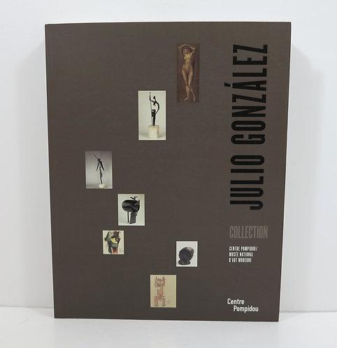 Julio Gonzalez : exposition, Paris, Centre Pompidou. 2007