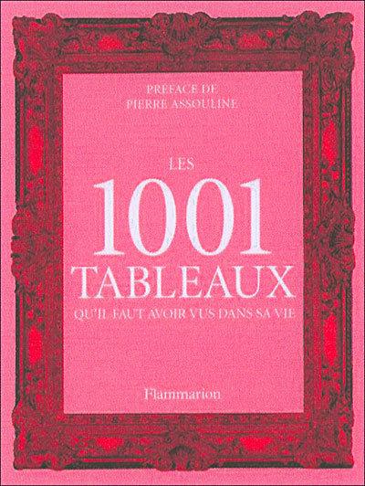 Les 1001 tableaux qu'il faut avoir vu dans sa vie. Flammarion. 2014.