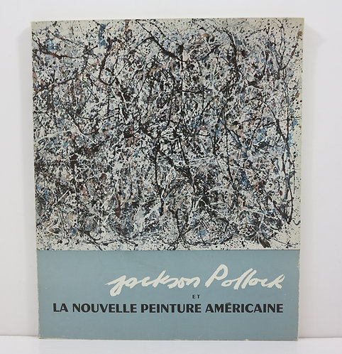 Pollock et la nouvelle peinture américaine. Musée National d'art moderne. 1959.