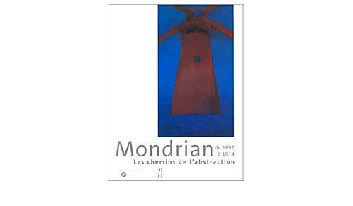Mondrian de 1892 à 1914, les chemins de l'abstraction.