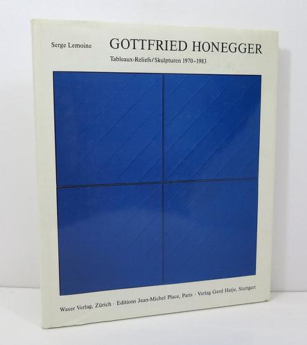 Gottfried Honegger Tableaux-Reliefs / Skulpturen 1970 - 1983.