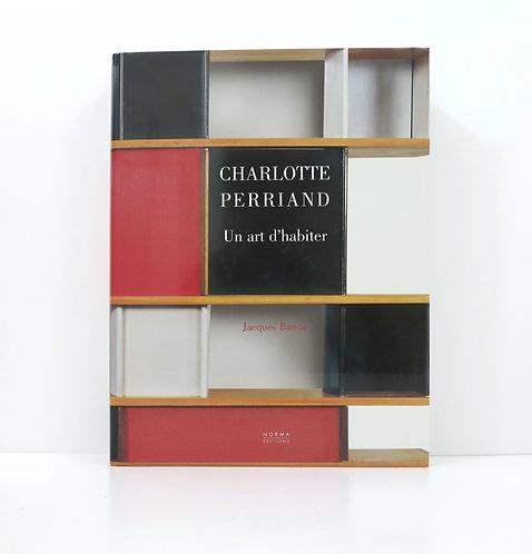 Charlotte Perriand. Un art d'habiter. Norma publisher. 2005.