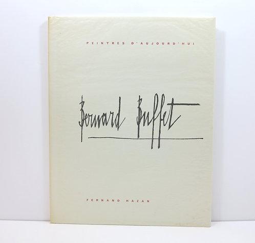 Bernard Buffet. Peintres d'Aujourd'hui. Hazan publisher. 1964.