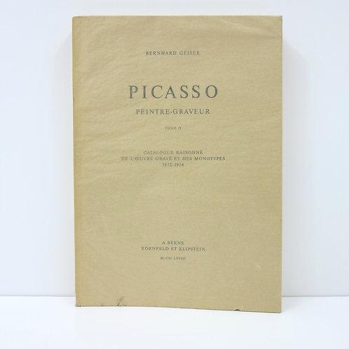 Picasso peintre-graveur: Tome II - Catalogue raisonnée de l'oeuvre gravé.