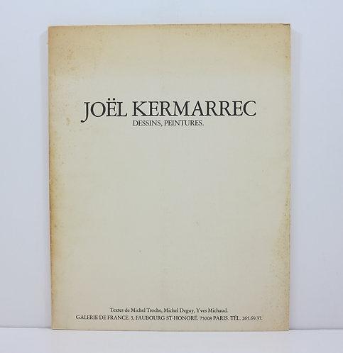 Joel Kermarrec. Dessins, peintures. Galerie de France. 1980.