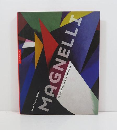 Magnelli, entre cubisme et futurisme.2004. Hazan, Musée Picasso.