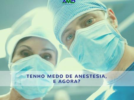 Tenho medo de anestesia, e agora?