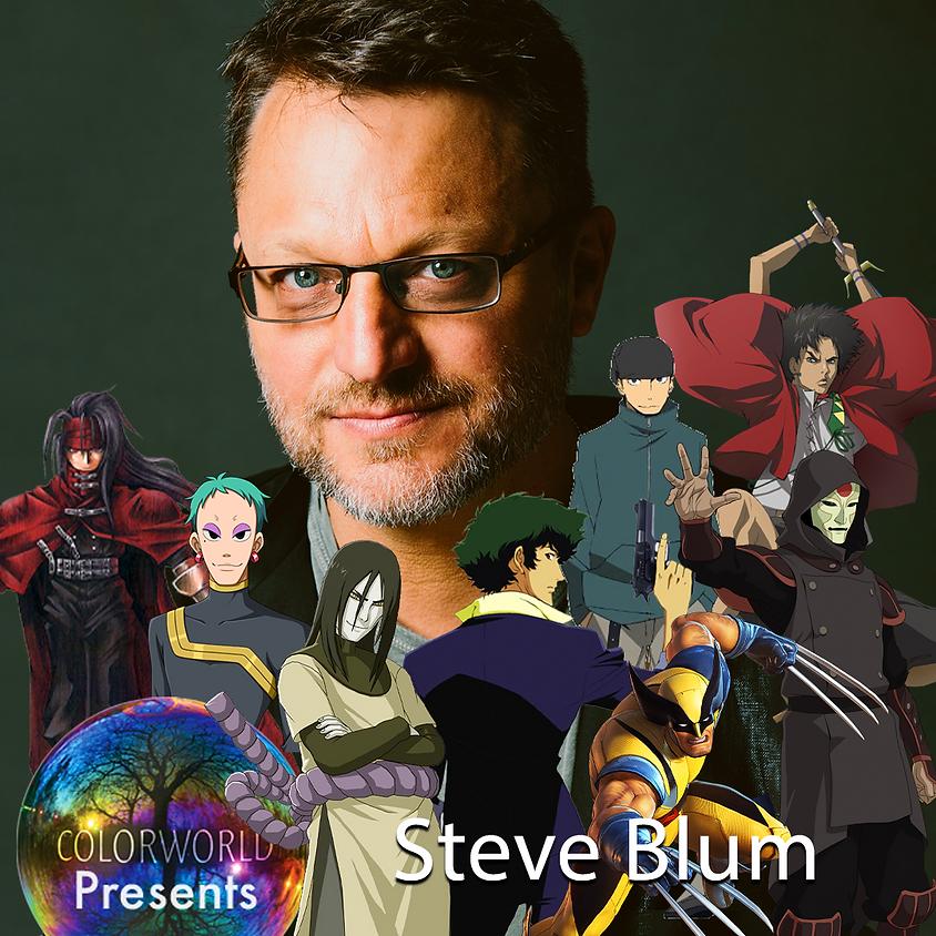 Steve Blum Voice of: Spike Spiegal