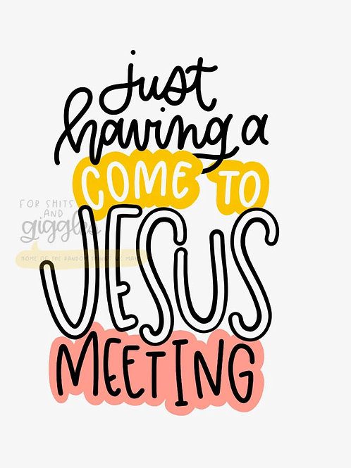 Come to Jesus Meeting